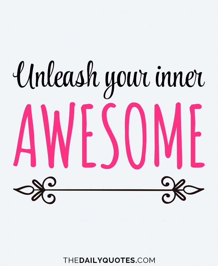 Unleash your inner awesome.