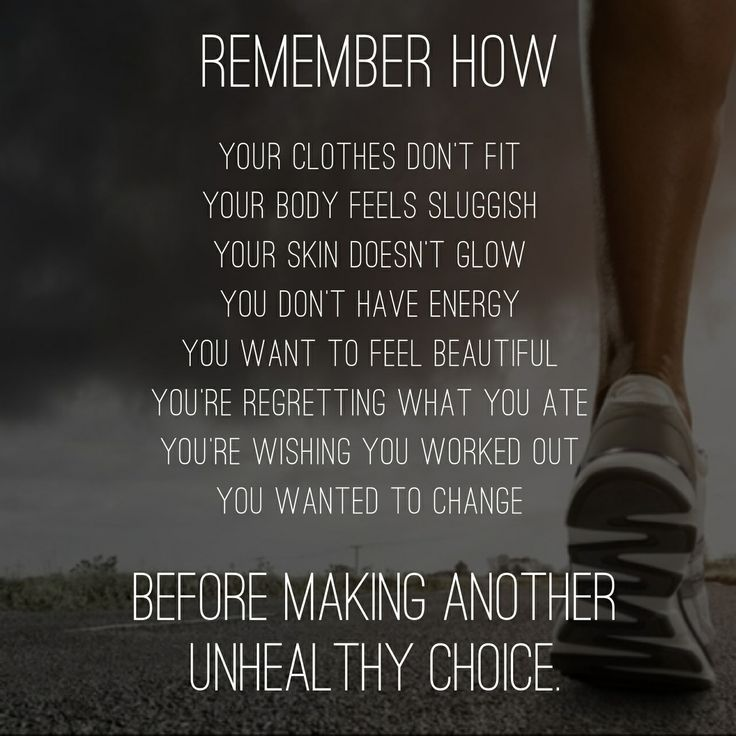 Remember how... Your clothes don't fit. Your body feels sluggish. Your skin doesn't glow. You don't have energy. You want to feel beautiful. You're regretting what you ate. You're wishing you worked out. You wanted to change. Before making another unhealthy choice.