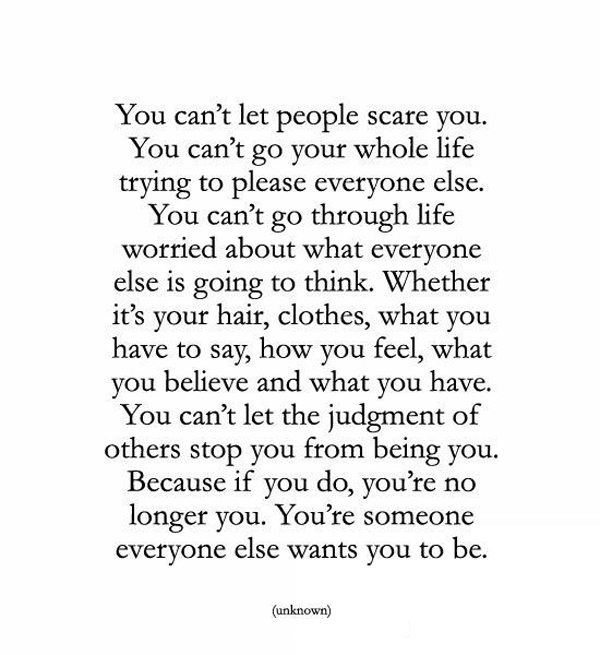 Can't Let People Scare You   Word Porn Quotes, Love Quotes, Life