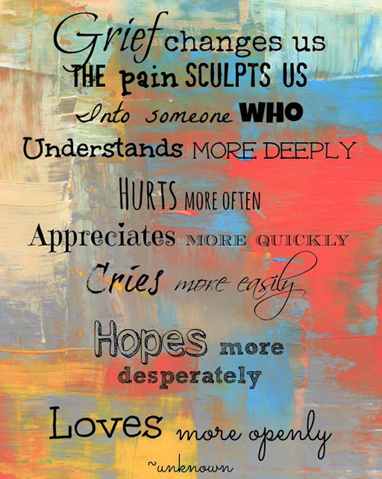 Grief Changes Us - Word Porn Quotes, Love Quotes, Life