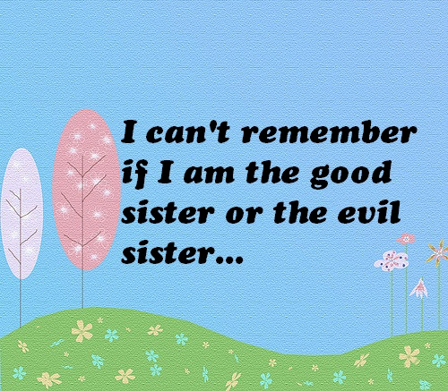 Good or Evil Sister Quotes