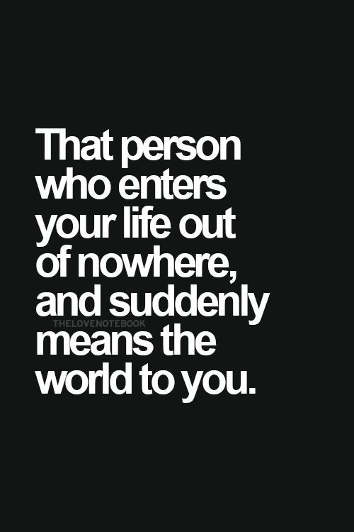 Suddenly Means the World to You Amazing Quotes