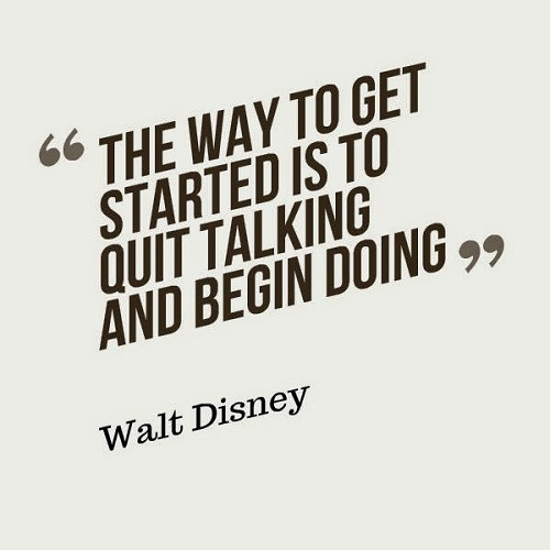 Begin Doing Walt Disney Quotes