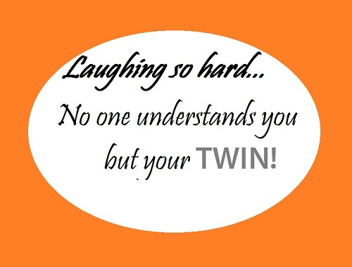 Understands You Twin Quotes
