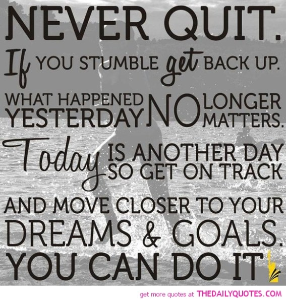 Never Quit Word Porn Quotes Love Quotes Life Quotes