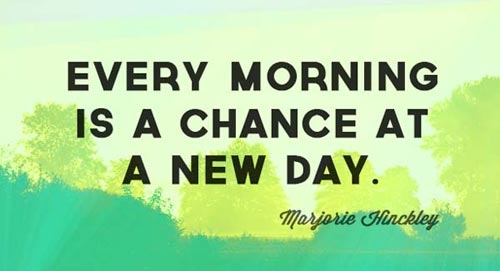 good-morning-quotes-every-morning-is-a-chance-at-a-new-day