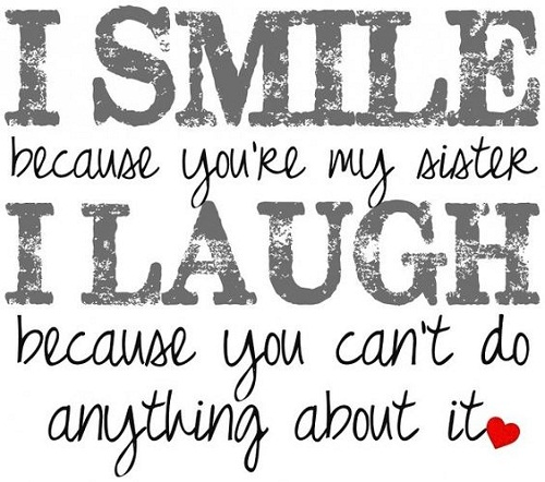 I Smile and Laugh Sister Quotes