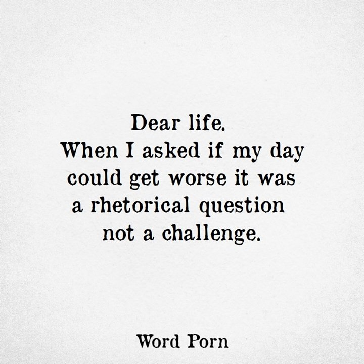 Latest Can My Life Get Any Worse Quotes Lifecoolquotes