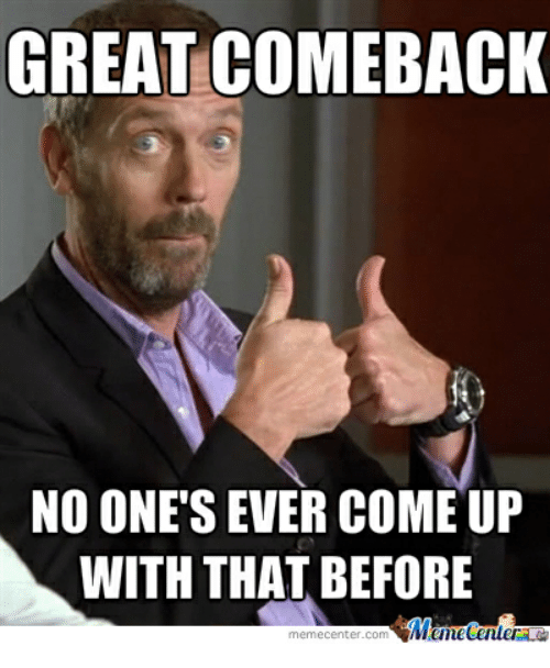 20 comeback memes?resize=493%2C600 20 comeback memes word porn quotes, love quotes, life quotes