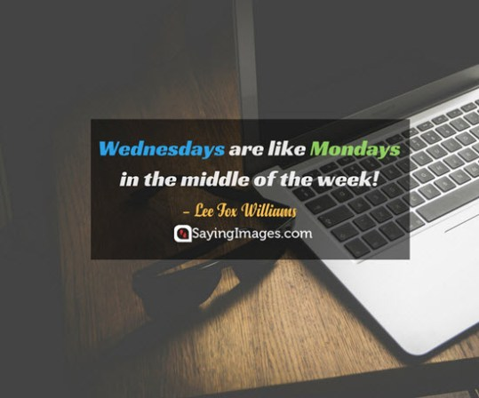 20 Wednesday Quotes To Get You Through The Week Word Porn Quotes