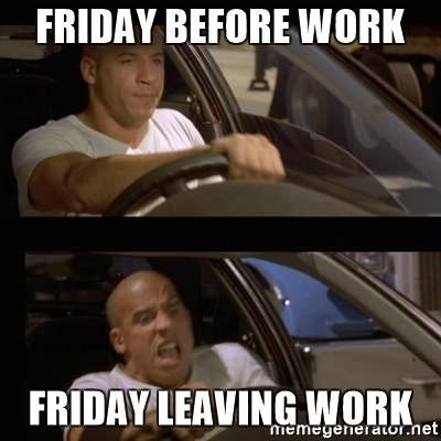 20 Leaving Work On Friday Memes That Are Totally True Word Porn