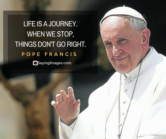 pope francis life quotes