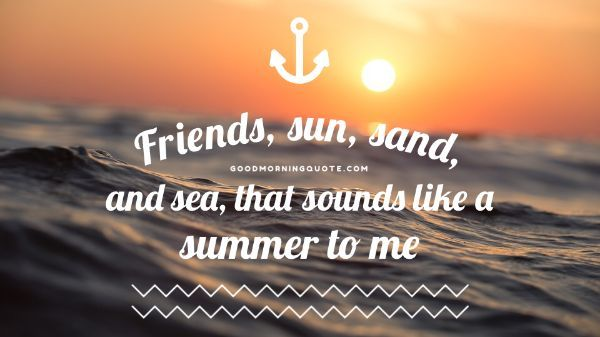 68 Best Short Summer Quotes About Vacation