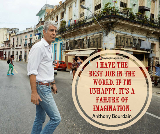 anthony bourdain quotes best job