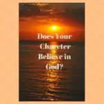 Does Your CharcterBelieve inGod-