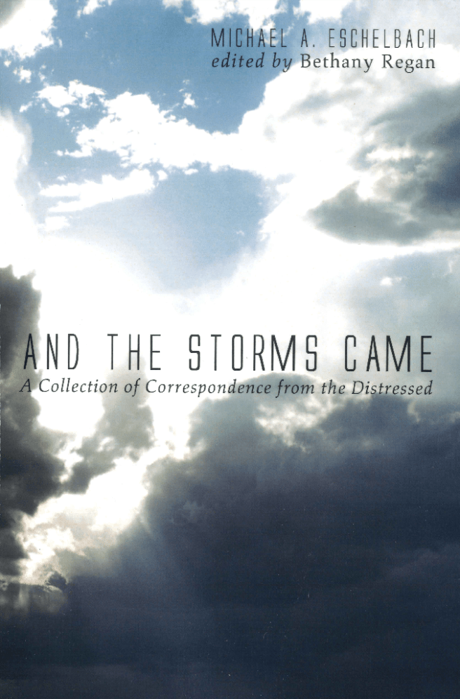 And the storms came