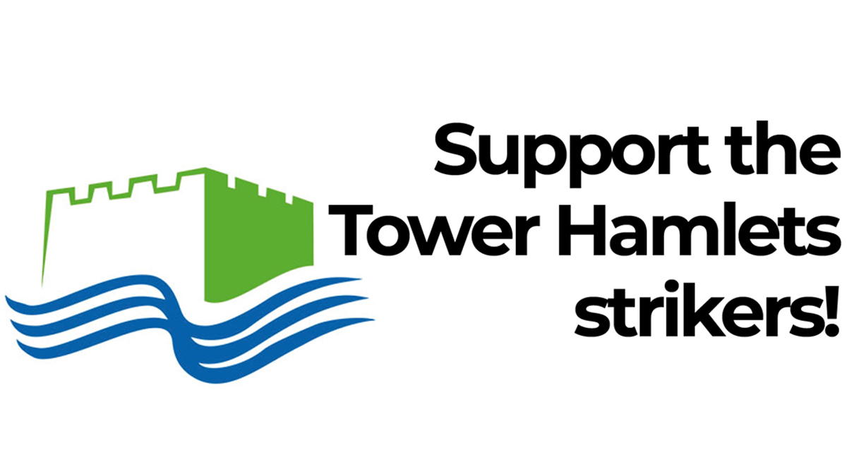 Support the Tower Hamlets strikers