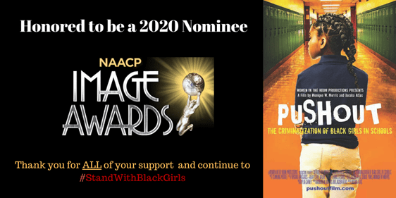 """PUSHOUT: The Criminalization of Black Girls in Schools"" Documentary is Nominated For a 51st NAACP Image Award"
