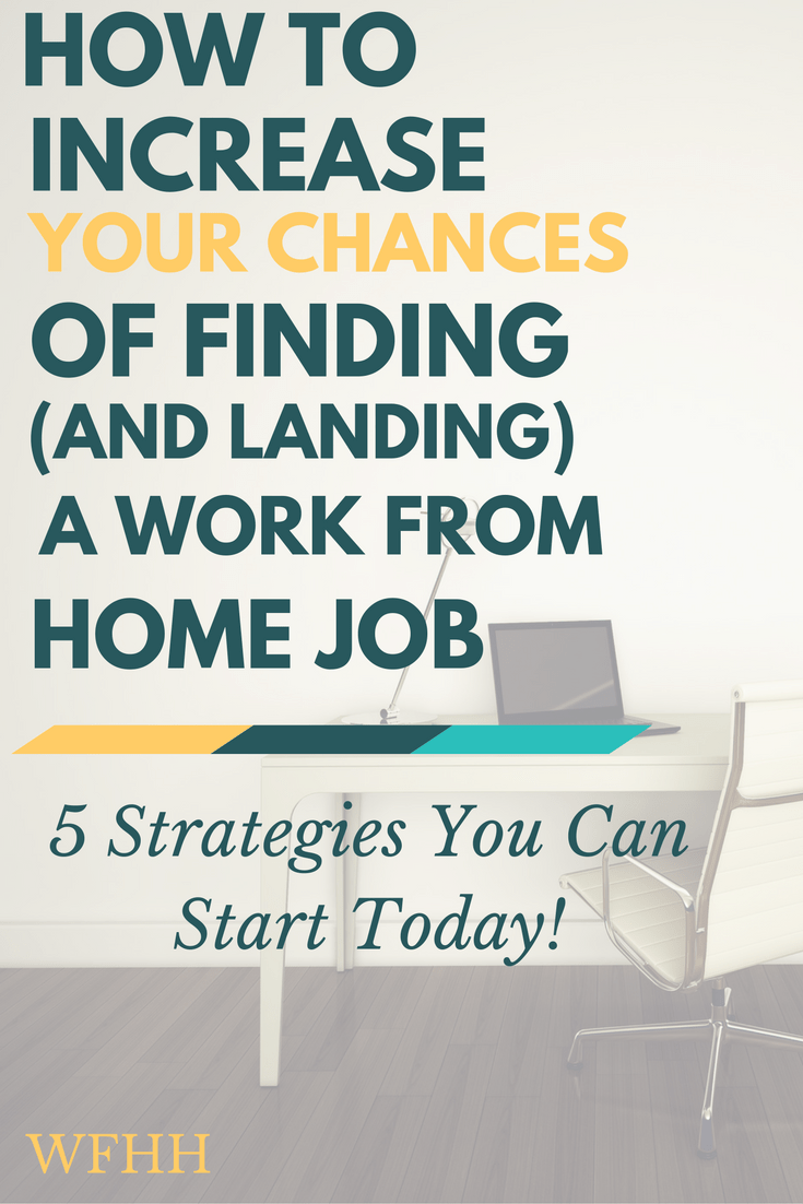how to increase your chances of finding and landing a work from home