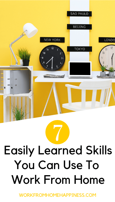 Ready to work from home but have no idea where to start? Here are 7 easily learned skills you can use to work from home ASAP.