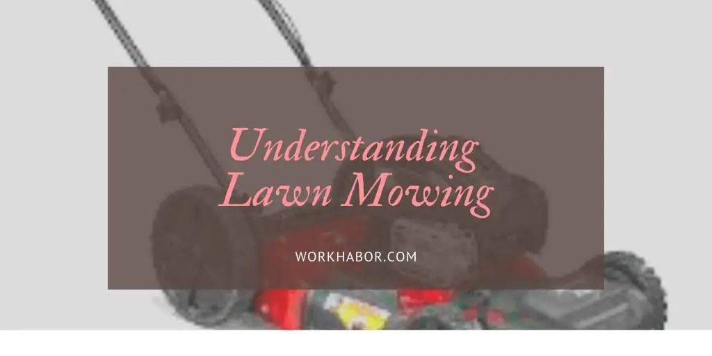 Understanding Lawn Mowing