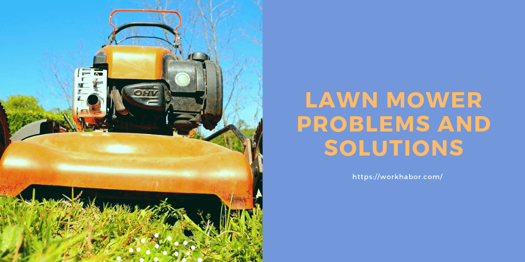 Lawn Mower Problems And Solutions