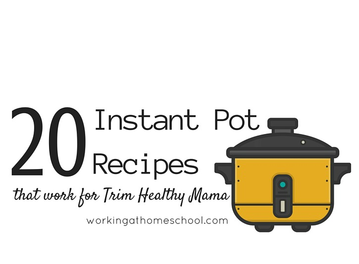 20 Instant Pot recipes that work for Trim Healthy Mama!