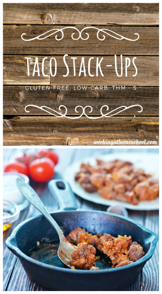 "Easy Taco Stack Ups - gluten-free, low-carb recipe! Works as an ""S"" for Trim Healthy Mama"