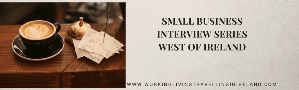 Small business interviews west of Ireland
