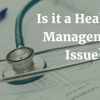 Health or Management Issue