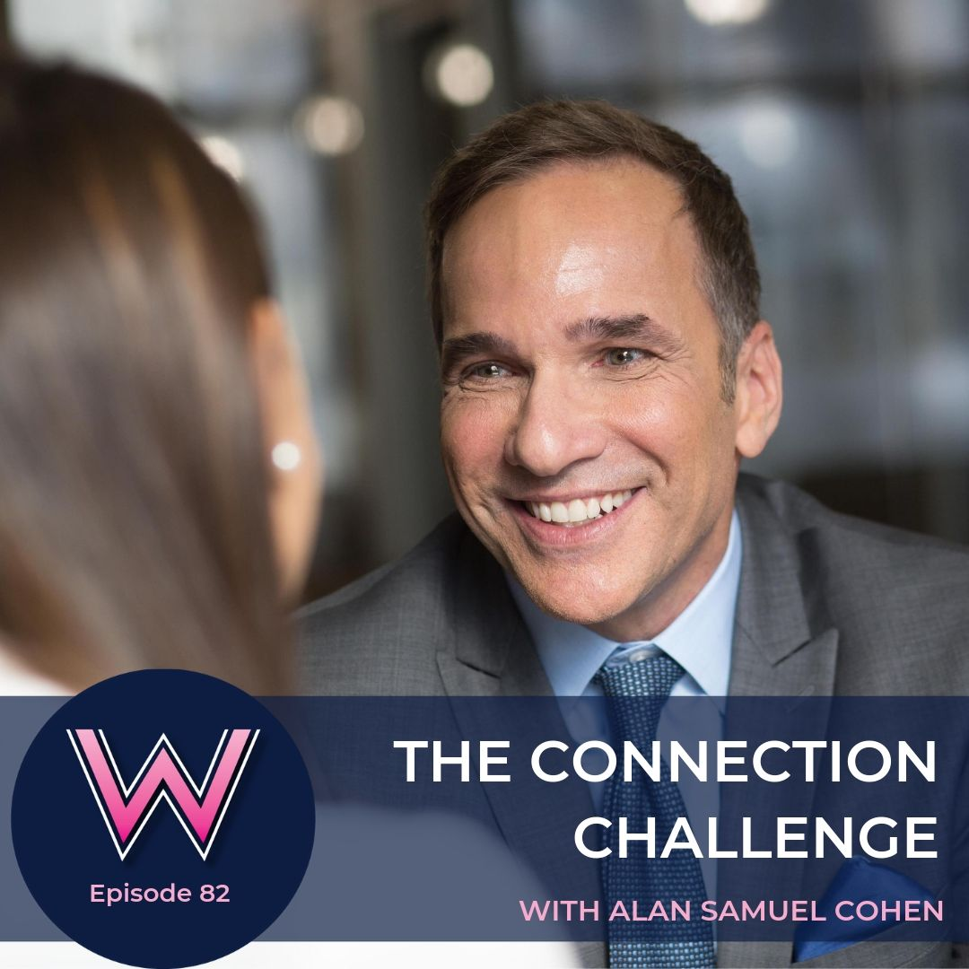 82 The Connection Challenge With Alan Samuel Cohen