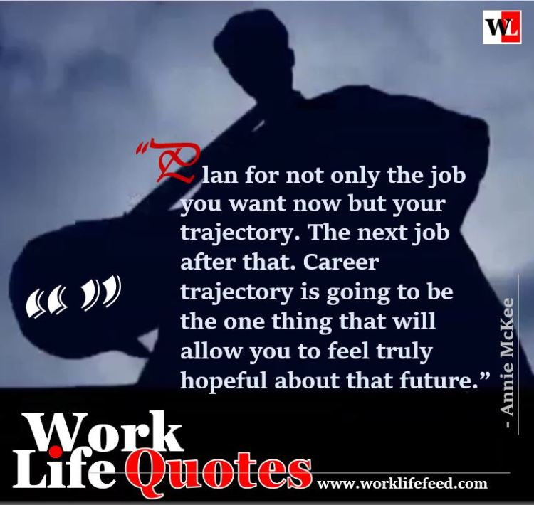Work-life Quotes - Next Job and Career Trajectory