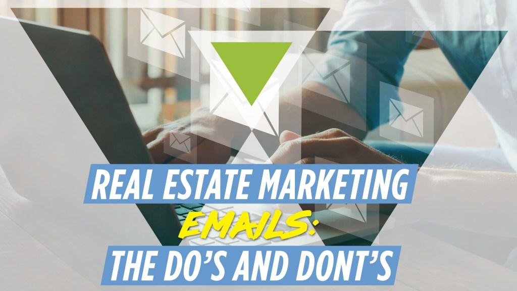 Real Estate Marketing Emails