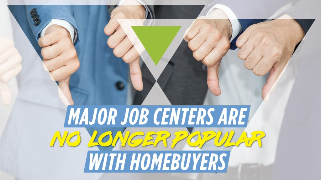 Major Job Centers Are No Longer Popular with Homebuyers