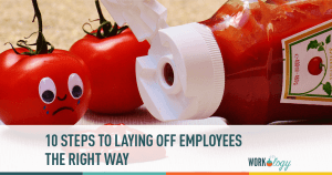 Ten Rules For Doing Company Layoffs Right