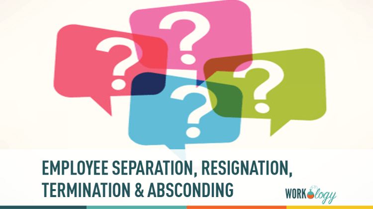 Employee Separation – Resignation, Termination and Absconding ...