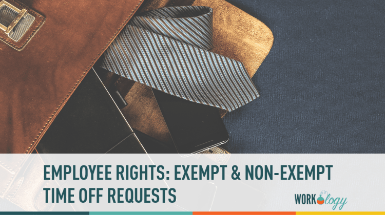 a2c3b2c22 Employee Rights: Time Off Requests for Exempt vs. Non-Exempt | Workology