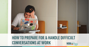 How to Handle and Prepare for Difficult Conversations at Work