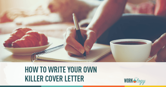 How To Write Your Own Killer Cover Letter Workology