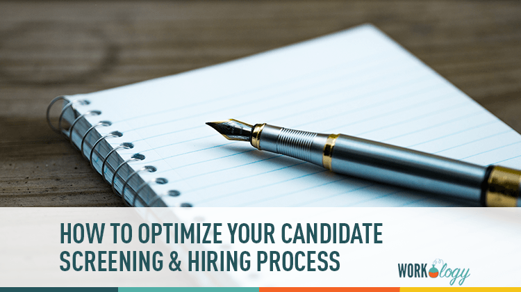How to Optimize Your Candidate Screening & Hiring Process