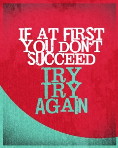 if-at-first-you-dont-succeed