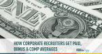 recruiters, corporate, bonuses, compensation