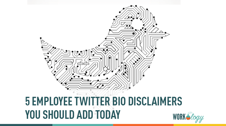 5 Employee Twitter Bio Disclaimers You Should Add Today | Workology
