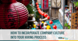How to Incorporate Company Culture Into Your Hiring Process