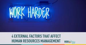 4 External Factors that Affect Human Resource Management