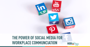 The Power of Social Media for Workplace Communication & Distribution