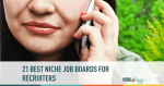 job boards, recruiters, hire