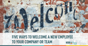 5 Ways to Welcome Aboard Your New Employee