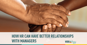 How HR Can Have a Good Relationship with Managers