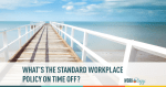workplace, PTO, Policies